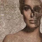 Beauty Distorted by Hail The Blessed Hour