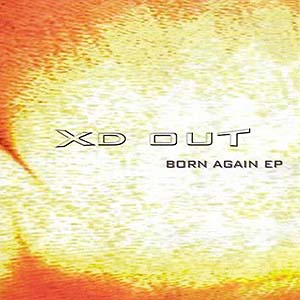 Born Again EP by Xd Out