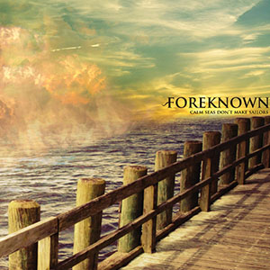 Calm Seas Don't Make Sailors by Foreknown