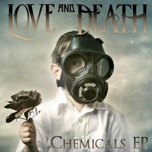Chemicals EP by Love and Death