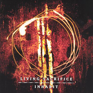Inhabit by Living Sacrifice