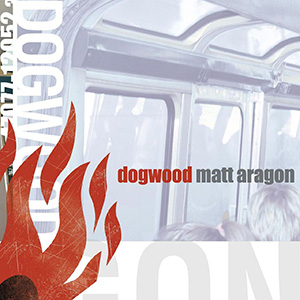 Matt Aragon by Dogwood
