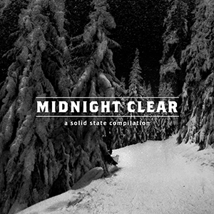 Midnight Clear - A Solid State Compilation by Wolves At The Gate