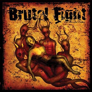 Our Merciful Father by Brutal Fight