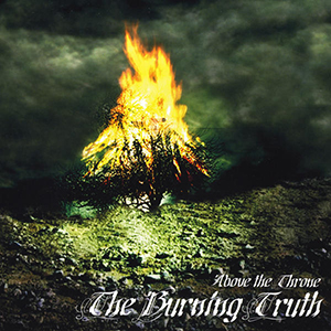 The Burning Truth EP by Above The Throne