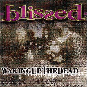 Waking Up The Dead by Blissed
