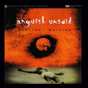 Wanting, Waiting by Anguish Unsaid