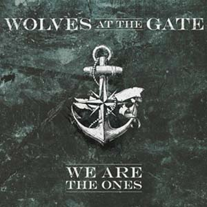 We Are The Ones by Wolves At The Gate