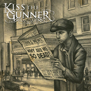 Why Are We So Dead by Kiss The Gunner